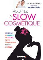 Adoptez La Slow Cosmétique Julien Kaibeck Editions Leduc