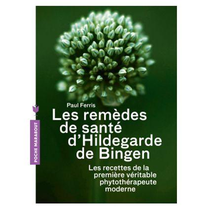 Livre Les Remèdes De Santé D\'Hildegarde De Bingen