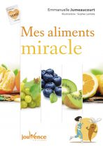 Mes Aliments Miracles Livre Editions Jouvence