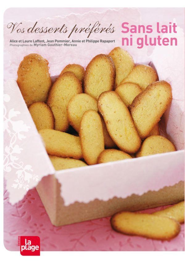 Vos Desserts PréFéRéS Sans Lait Ni Gluten Livre Myriam Gauthier-Moreau Editions La Plage
